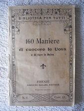 """LIBRO ANTICO EDITORIALE """"160 MANIERE DI CUOCERE LE UOVA E DI FARE LE SALSE"""" 1907"""