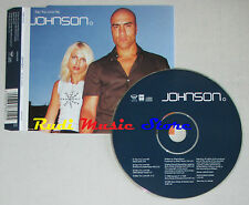CD Singolo JOHNSON Say you love me 1999 HIGER GROUND HIGHS18CD mc dvd (S1)