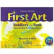 First Art for Toddlers and Twos : Open-Ended Art Experiences by Dana Bowman,...