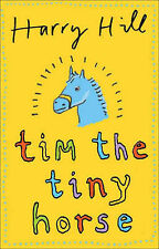 Tim the Tiny Horse, Hill, Harry