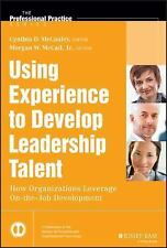 Using Experience to Develop Leadership Talent: How Organizations Leverage On-the
