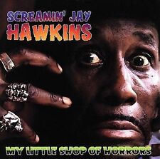 NEW - My Little Shop of Horrors by Hawkins, Screamin Jay