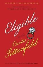 Eligible: A modern retelling of Pride and Prejudice, Sittenfeld, Curtis, Good Bo