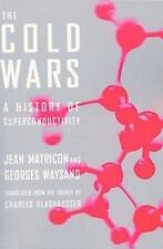 The Cold Wars: A History of Superconductivity-ExLibrary