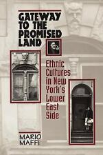 Gateway to the Promised Land: Ethnicity and Culture in New York's Lower East Sid