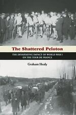 The Shattered Peloton: The Devastating Impact of World War I on the Tour de Fran