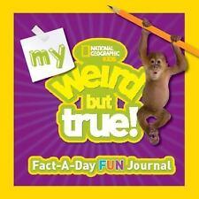 My Weird But True Fact-a-Day Fun Journal, National Geographic Kids