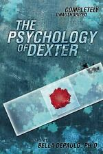 Psychology of Popular Culture: The Psychology of Dexter/Leah Wilson (2010) NEW