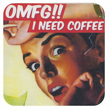 NEW OMFG I NEED COFFEE COASTER RETRO DRINKS MAT OMG VINTAGE FUNNY GIFT NOVELTY