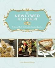 The Newlywed Kitchen : Delicious Meals for Couples Cooking Together by Ali...