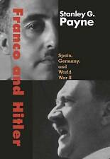 """Franco and Hitler: Spain, Germany, and World War II"" by Stanley G. Payne; HC"
