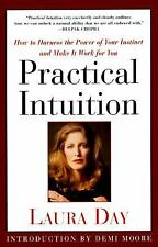 Practical Intuition : How to Harness the Power of Your Instinct and Make It...