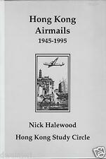 """Hong Kong Airmails 1945-1995"" by Nick Halewood & Hong Kong Study Circle, 2000"