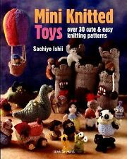 Mini Knitted: Mini Knitted Toys : Over 30 Cute and Easy Knitting Patterns by...