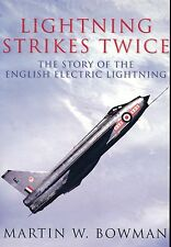Lightning Strikes Twice - The Story of the English Electric Lightning - New Copy
