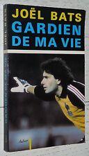 FOOTBALL GARDIEN DE MA VIE JOËL BATS FC SOCHAUX MONBELIARD AJ AUXERRE PARIS PSG
