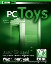 PC Toys: 14 Cool Projects for Home, Office, and Entertainment