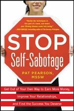 Stop Self-Sabotage: Get Out of Your Own Way to Earn More Money, Improve Your Rel