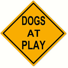 Dogs At Play Warning Dog Lovers Sign