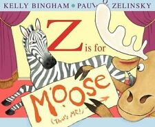 Z Is for Moose (Booklist Editor's Choice. Books for Youth (Awards))-ExLibrary