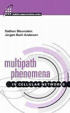 Mobile Communications Ser.: Multipath Phenomena in Cellular Networks by...