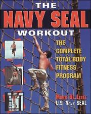 The Navy Seal Workout : The Compete Total-Body Fitness Program