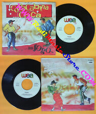 LP 45 7'' FOGO Copacabana chica 1984 italy WEA 24 9338-7 no cd mc dvd vhs
