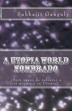 A Utopia World Nombrado : Spanish Edition by Subhajit Ganguly (2014, Paperback)