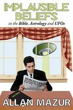 Implausible Beliefs: In the Bible, Astrology, and UFOs
