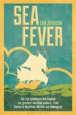 Sea Fever : The True Adventures That Inspired Our Greatest Maritime Authors,...