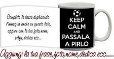 Tazza keep Calm and passala a Pirlo Personalizzata con nome,ecc- calcio Idea reg