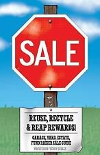 Reuse, Recycle, and Reap Rewards! : Garage, Yard, Estate, Fundraiser Sale...