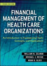 Financial Management of Health Care Organizations : An Introduction to Fundamen…