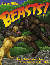 NEW BOOK Beasts!: How to Draw Fantastic Predators, Creepy Crawlies, and Cryptids