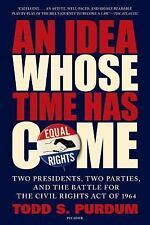 An Idea Whose Time Has Come Two Presidents Battle For Civil Rights Todd S Purdum