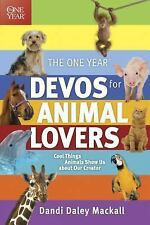 The One Year Devos for Animal Lovers : Cool Things Animals Show Us about Our...