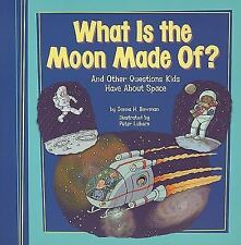 What Is the Moon Made Of?: And Other Questions Kids Have About Space (-ExLibrary