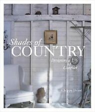 SHADES OF COUNTRY : Designing a Life of Comfort by Chippy Irvine (2006,...  $40