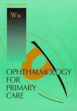 Ophthalmology for Primary Care, 1e