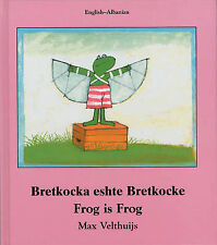 Frog Is Frog (English-Albanian) (Frog series)