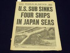 1942 MAR 13 NEW YORK DAILY NEWS - U. S. SUB SINKS FOUR SHIPS IN JAPAN - NP 1916
