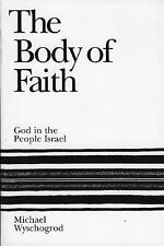 The Body of Faith: God in the People Israel Wyschogrod, Michael Paperback