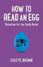 HOW TO READ AN EGG - COLETTE BROWN (PAPERBACK) NEW