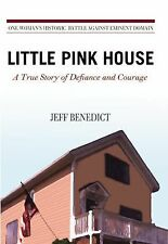 Little Pink House : A True Story of Defiance and Courage by Jeff Benedict...