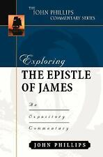 The John Phillips Commentary: Exploring the Epistle of James : An Expository...
