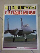 I Big di Aerei F-15 Eagle L'AQUILA DELL'USAF Delta Editrice 1984 Nico SGARLATO