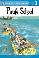 Penguin Young Readers, L3 Ser.: Pirate School Level 2 by Cathy East Dubowski...