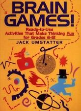 Brain Games!: Ready-to-Use Activities That Make Thinking Fun for Grades 6 - 12 (