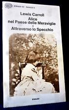 Carroll - Alice nel paese delle meraviglie e attraverso lo specchio - Einaudi