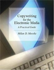 Copywriting for the Electronic Media: A Practical Guide (with InfoTrac)